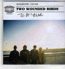 (CX192) Two Wounded Birds, To Be Young - 2012 DJ CD