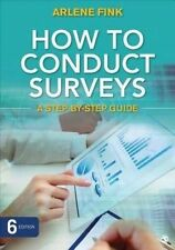 How to Conduct Surveys: A Step-by-Step Guide by Arlene G. Fink (Paperback, 2016)