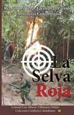 La Selva Roja : Nexos de Las Farc con el Partido Comunista Colombiano by Luis...