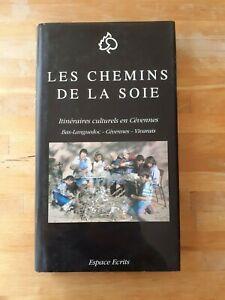 Les chemins de la soie : Itinéraires culturels en Cévennes - Espace Ecrits