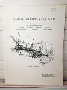 Logging Railroad Era Of Lumbering In PA Series #10 Tanbark Alcohol & Lumber 1974