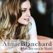 CD Marcher Vers Le Nord by Annie Blanchard Francais French 2010 NEW SEALED