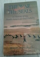 The War Against The Seals: A History of the North American Seal Fishery