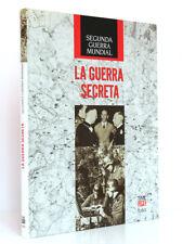 Segunda Guerra Mundial La Guerra secreta, Francis RUSSEL. Time Life/Folio, 2008