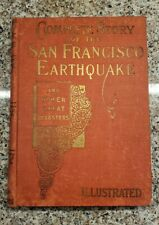 Complete Story of the San Francisco Earth Quake & Other Disasters 1906