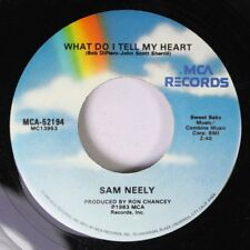 Country 45 Sam Neely - What Do I Tell My Heart / The Party'S Over On Mca Records