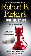 A Jesse Stone Novel: Robert B. Parker's Fool Me Twice 11 by Michael Brandman...