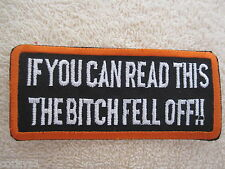 """""""If You Can Read This..The Bitch Fell Off"""" Nomad Vest/Jacket Embroidered Patch"""