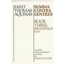 Summa Contra Gentiles Bk. 3, Pt. II : Providence by St. Thomas Aquinas (1991,...