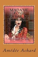 Madame Rose; Pierre de Villergle by Amedee Achard (2014, Paperback)