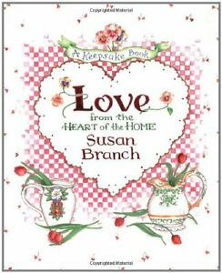 Love from the Heart of the Home: A Keepsake Book: A Keepsake... by Branch, Susan
