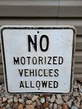 """Vtg """"No Motorized Vehicles Allowed"""" Embossed Heavy Traffic Road Sign 18''x18"""""""
