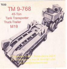 T030 TM 9-768, 45-Ton Tank Transporter Truck-Trailer M19, Dia T, Model 980