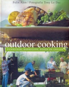 OUTDOOR COOKING  ALEN FELIX - LE DUC TONY  LANNOO 2003