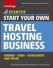 Start Your Own Travel Hosting Business: Airbnb, VRBO, Homeaway, and More: By ...