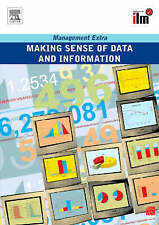 Making Sense of Data and Information (Management Extra) by Elearn