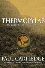 Thermopylae: The Battle That Changed the World by Paul Cartledge