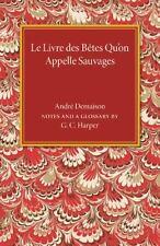 Le Livre des Betes Qu'on Appelle Sauvages by Andre Demaison (2015, Paperback)