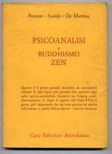 Fromm Suzuki De Martino Psicoanalisi e buddhismo zen Ed.Astrolabio 1968 W