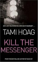 Kill the Messenger By TAMI HOAG. 9780752859224