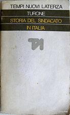 SERGIO TURONE STORIA DEL SINDACATO IN ITALIA 1943-1969 RESISTENZA AUTUNNO CALDO