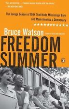 Freedom Summer : The Savage Season of 1964 That Made Mississippi Burn and Made