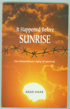 IT HAPPENED BEFORE SUNRISE JULIUS ANCER autographed by author
