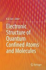 Electronic Structure of Quantum Confined Atoms and Molecules (2014, Hardcover)