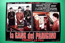 T04 FOTOBUSTA LA GANG DEL PARIGINO PIERROT LE FOU ALAIN DELON JACQUES DERAY RARA