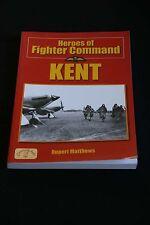 Rupert Matthews - Heroes of Fighter Command: Kent raf air war with germans
