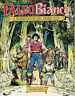 FALCO BIANCO Il Robin Hood del Nord-Est - Ed. Dardo - Luglio 1991