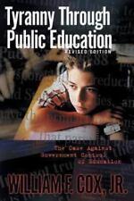 Tyranny Through Public Education, , Cox, William F. Jr., Very Good, 2004-04-13,