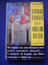 L'ITALIA FINISCE ECCO QUEL CHE RESTA - GIUSEPPE PREZZOLINI - VALLECCHI - 1958
