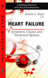 Heart Failure: Symptoms, Causes & Treatment Options (Cardiovascular Research and