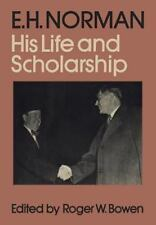 Heritage: E. H. Norman : His Life and Scholarship (2014, Paperback)