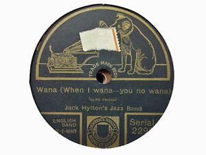 JACK HYLTON - Wana (When I Wana) / I Ain't Nobody's Darling 78 rpm disc