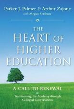 The Heart of Higher Education : A Call to Renewal by Megan Scribner, Parker...