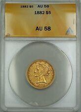 1882 5 Dollar $5 Liberty Head Gold Coin ANACS AU-58