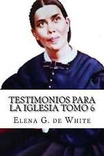Testimonios para la Iglesia Tomo 6 by Elena G. de White (2016, Paperback)