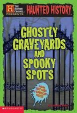 History Channel Haunted History Ghostly Graveyards and Spooky Spots by C Banks