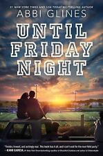 Field Party: Until Friday Night 1 by Abbi Glines (2015, Hardcover)