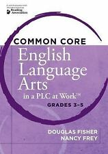 English Language Arts in a PLC at Work, Grades 3-5 by Douglas Fisher and Nancy F