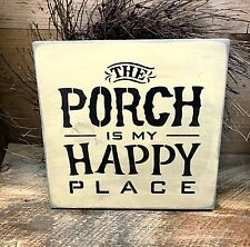 The Porch Is My Happy Place, Rustic Porch Decor, Porch Sign, Housewarming gift