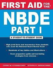 First Aid: First Aid for the NBDE Part I : A Student-to-Student Guide Pt. 1 by …