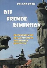 DIE FREMDE DIMENSION - Roland Roth BUCH - NEU