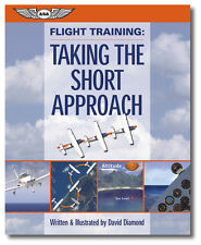 Flight Training: Taking the Short Approach ISBN 1-56027-556-1 ASA-SHORT-APP