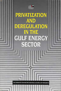 Privatization and Deregulation in the Gulf Energy Sector (Emirates Center for St