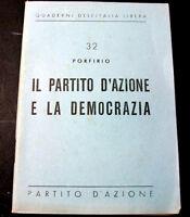 Porfirio (Mario Boneschi) - Il partito d'azione e la democrazia - 1944 ca.
