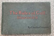 The Rules of Golf Illustrated by Charles Crombie - 1st Edition 1905