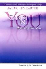 Christ in You: Reflecting His Glory, Les Carter, Good Book